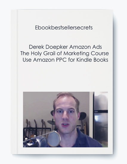 Derek Doepker Amazon Ads/The Holy Grail of Marketing Course – Use Amazon PPC for Kindle Books