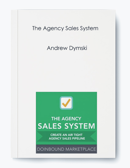 Andrew Dymski – The Agency Sales System