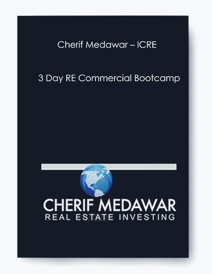 Cherif Medawar – ICRE – 3 Day RE Commercial Bootcamp