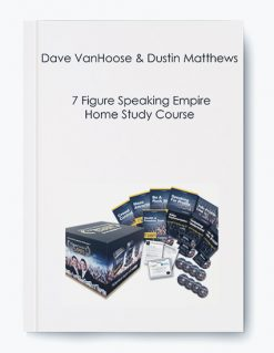 Dave VanHoose and Dustin Matthews – 7 Figure Speaking Empire Home Study Course