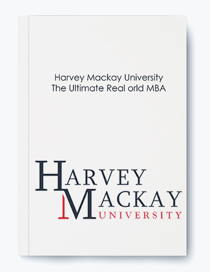 Harvey Mackay University – The Ultimate Real orld MBA