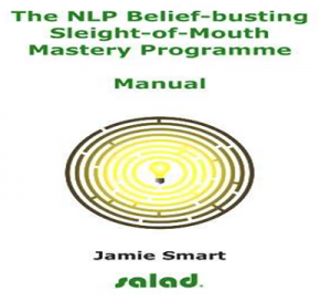 Jamie Smart – Salad – The NLP Belief-Busting Sleight-of-Mouth Mastery