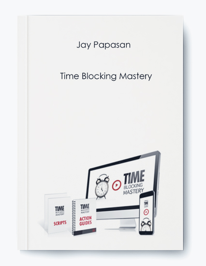 Jay Papasan – Time Blocking Mastery