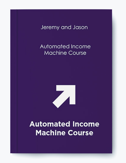 Jeremy and Jason – Automated Income Machine Course