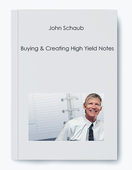 John Schaub – Buying & Creating High Yield Notes