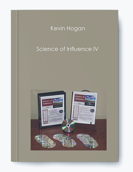 Kevin Hogan – Science of Influence IV