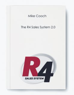 Mike Cooch – The R4 Sales System 2.0