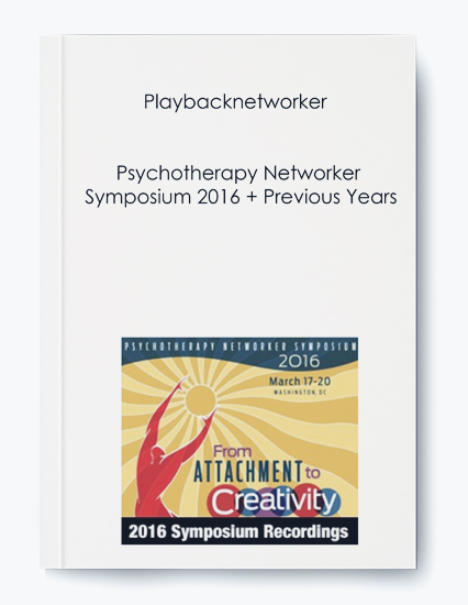 Psychotherapy Networker Symposium 2016 + Previous Years