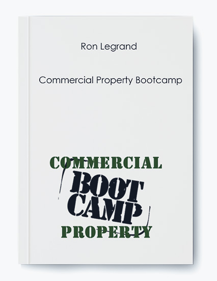 Ron Legrand – Commercial Property Bootcamp