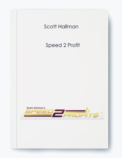 Scott Hallman – Speed 2 Profit