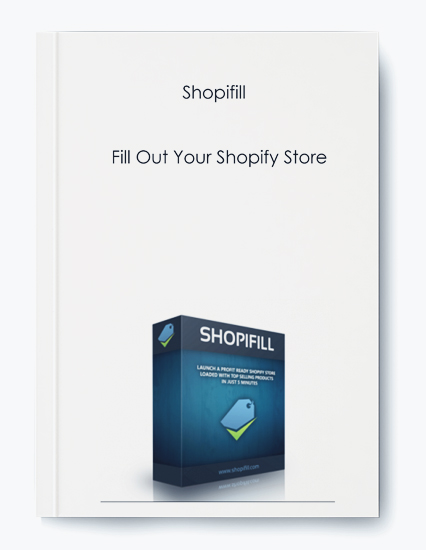 Shopifill – Fill Out Your Shopify Store