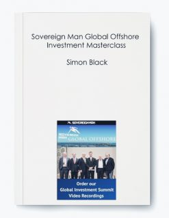 Simon Black – Sovereign Man Global Offshore and Investment Masterclass