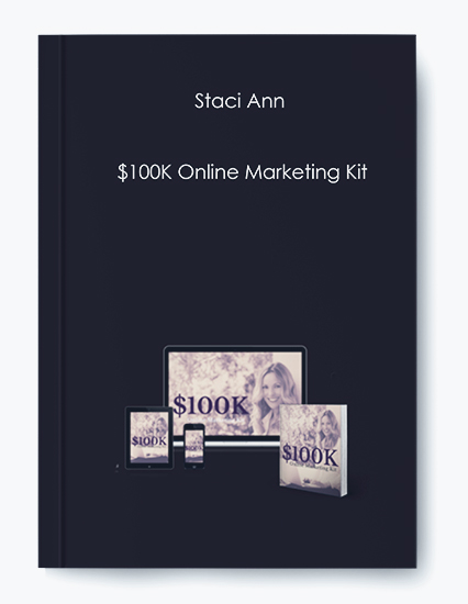 Staci Ann – $100K Online Marketing Kit