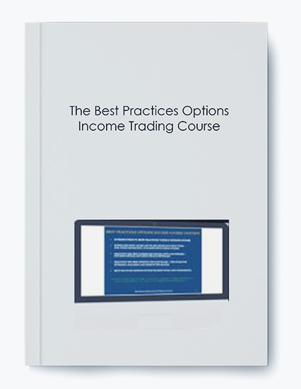 The Best Practices Options Income Trading Course