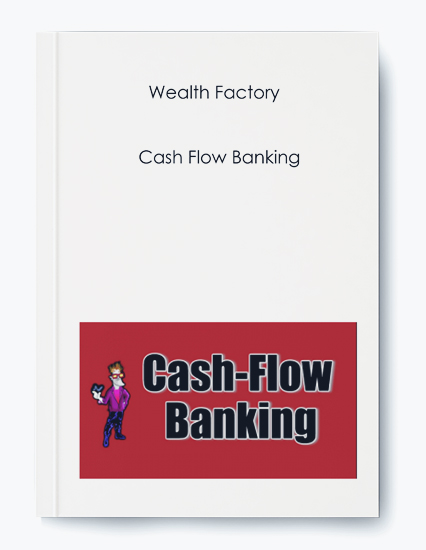 Wealth Factory – Cash Flow Banking