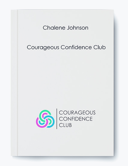 Chalene Johnson – Courageous Confidence Club
