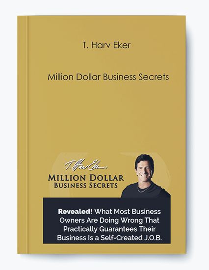 T. Harv Eker – Million Dollar Business Secrets