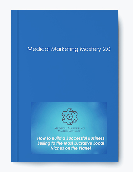 Medical Marketing Mastery 2.0