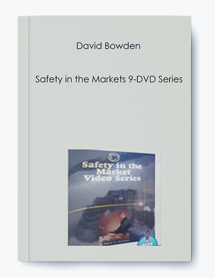 David Bowden – Safety in the Markets 9-DVD Series