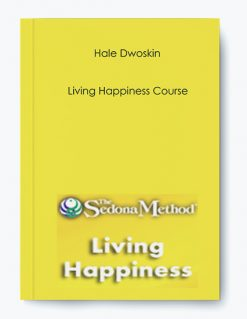 Hale Dwoskin – Living Happiness Course