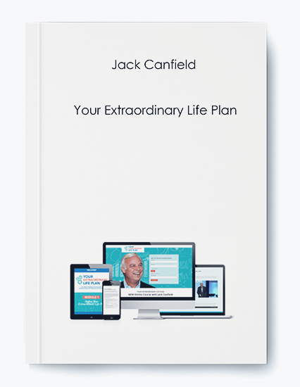 Jack Canfield – Your Extraordinary Life Plan