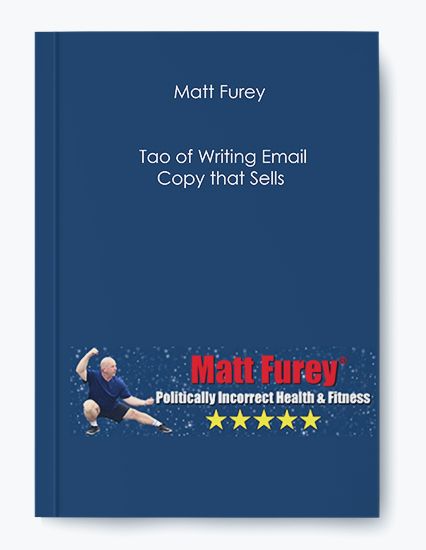 Matt Furey – Tao of Writing Email Copy that Sells