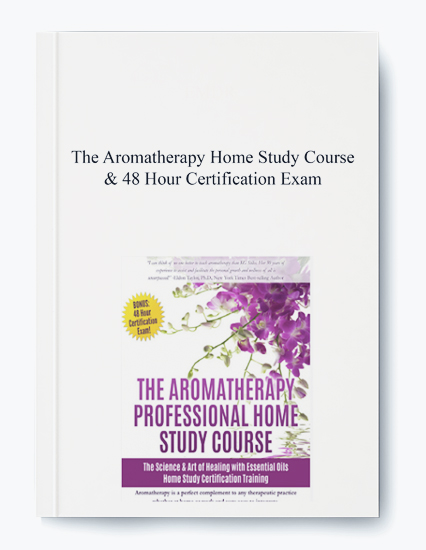 The Aromatherapy Home Study Course & 48 Hour Certification Exam