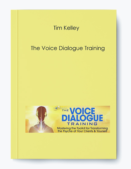 Tim Kelley – The Voice Dialogue Training