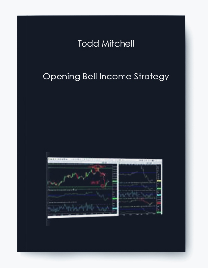 Todd Mitchell – Opening Bell Income Strategy
