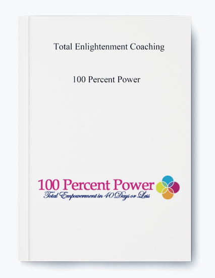 Total Enlightenment Coaching – 100 Percent Power