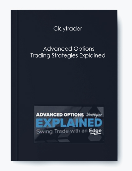 Claytrader – Advanced Options Trading Strategies Explained