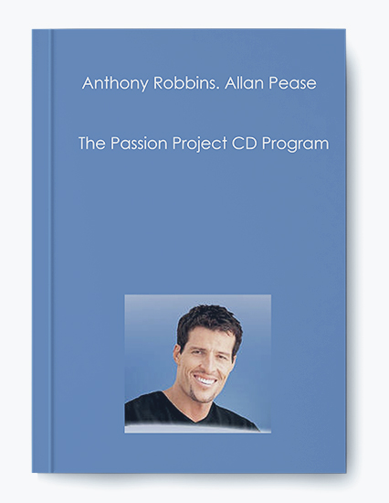 Anthony Robbins. Allan Pease – The Passion Project CD Program