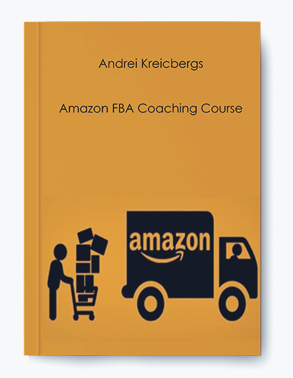 Andrei Kreicbergs – Amazon FBA Coaching Course