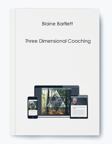 Blaine Bartlett – Three Dimensional Coaching