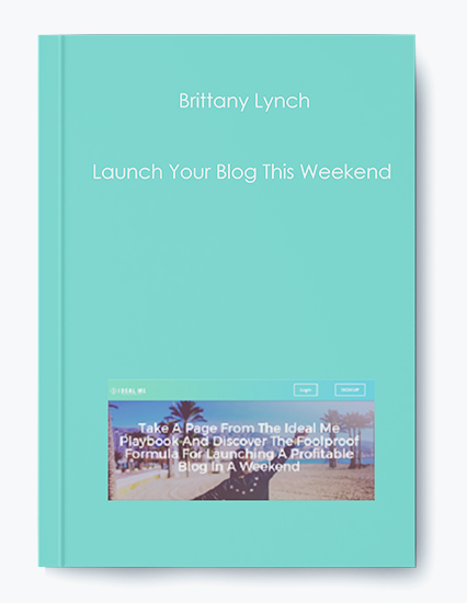 Brittany Lynch – Launch Your Blog This Weekend