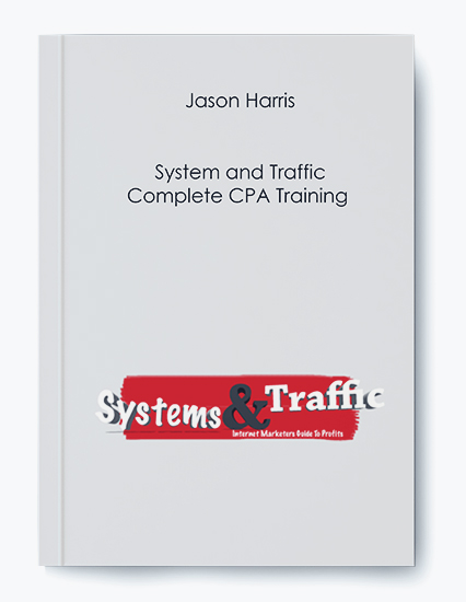 Jason Harris – System and Traffic – Complete CPA Training