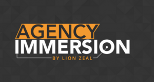 Lion Zeal – Agency Immersion