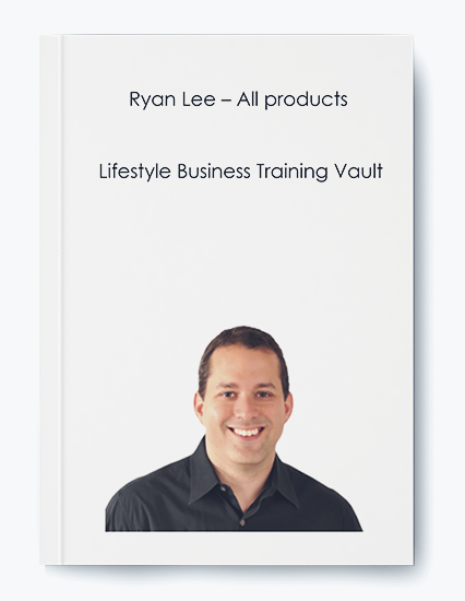 Ryan Lee – All products – Lifestyle Business Training Vault