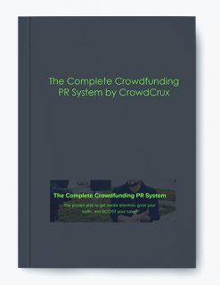 The Complete Crowdfunding PR System by CrowdCrux