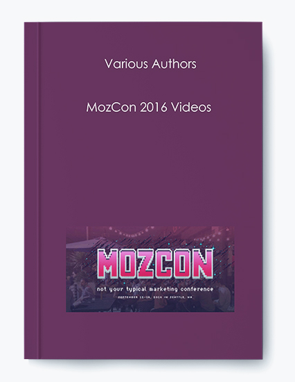 Various Authors – MozCon 2016 Videos