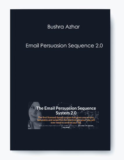 Bushra Azhar – Email Persuasion Sequence 2.0