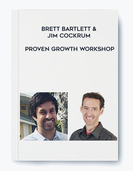 Brett Bartlett & Jim Cockrum – Proven Growth Workshop