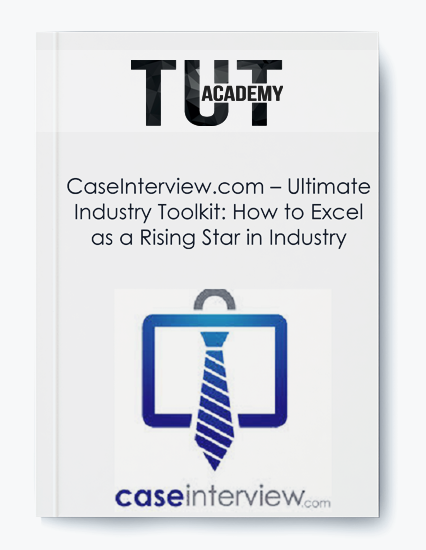 CaseInterview.com – Ultimate Industry Toolkit: How to Excel as a Rising Star in Industry