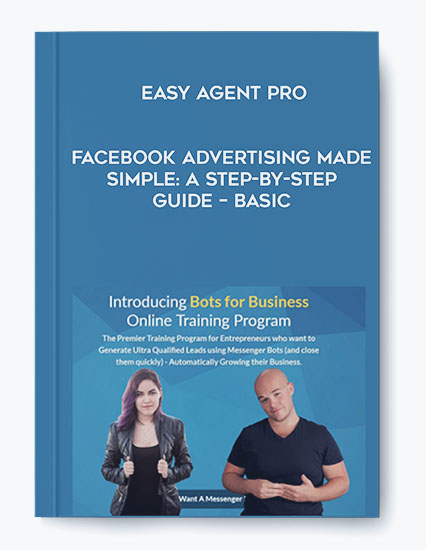 Easy Agent PRO – Facebook Advertising Made Simple: A Step-by-Step Guide – BASIC