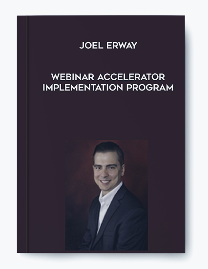 Joel Erway – Webinar Accelerator Implementation Program