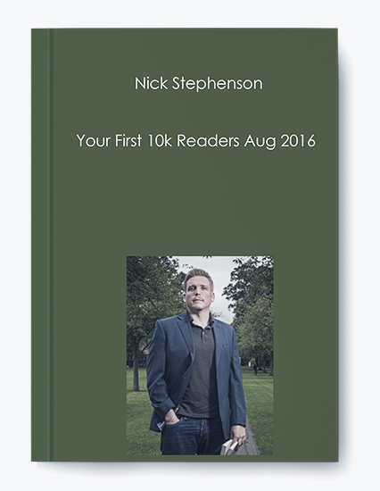 Nick Stephenson – Your First 10k Readers Aug 2016