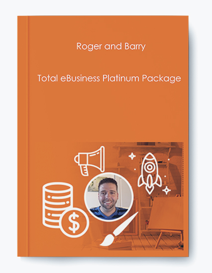Roger and Barry – Total eBusiness Platinum Package