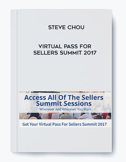 Steve Chou – Virtual Pass For Sellers Summit 2017