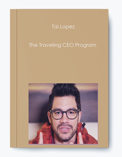 Tai Lopez – The Traveling CEO Program