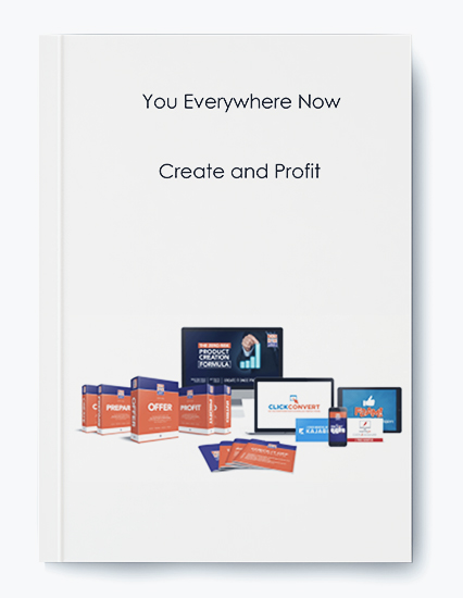 You Everywhere Now – Create and Profit